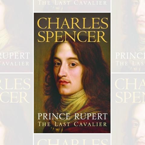 Prince Rupert: The Last Cavalier – Paperback