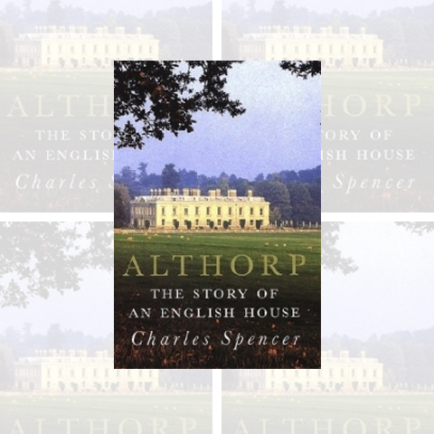Althorp: The Story of an English House, by Charles Spencer
