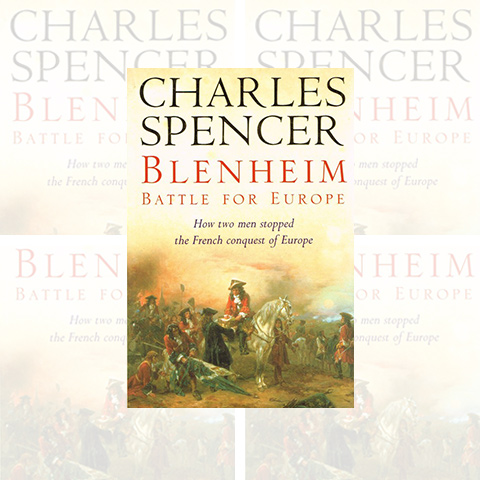 Blenheim: Battle for Europe, by Charles Spencer