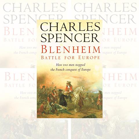 Blenheim: Battle for Europe, by Charles Spencer